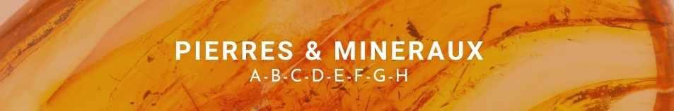 Liste des pierres & minéraux en lithothérapie de A à H, fond ambre