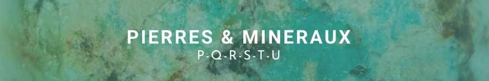 Liste des pierres & minéraux en lithothérapie de  P à U fond turquoise d'Afrique