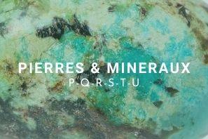 Liste des pierres & minéraux en lithothérapie de p à u